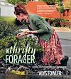 Download this eBook The Thrifty Forager: Living off your local landscape