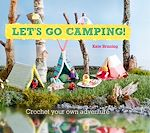 Download this eBook Let's Go Camping! From cabins to caravans, crochet your own camping Scenes