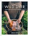 Download this eBook The Wild Dyer: A guide to natural dyes & the art of patchwork & stitch