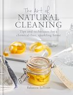 Download this eBook The Art of Natural Cleaning