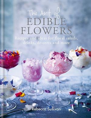Téléchargez le livre :  The Art of Edible Flowers