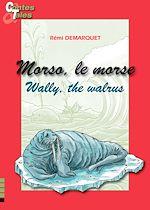 Download this eBook Morso, le morse/Wally, the walrus