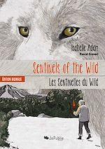 Sentinels of the Wild - édition bilingue