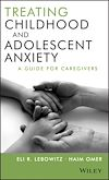 Télécharger le livre :  Treating Childhood and Adolescent Anxiety
