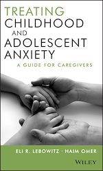 Téléchargez le livre :  Treating Childhood and Adolescent Anxiety