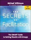 Télécharger le livre :  The Secrets of Facilitation