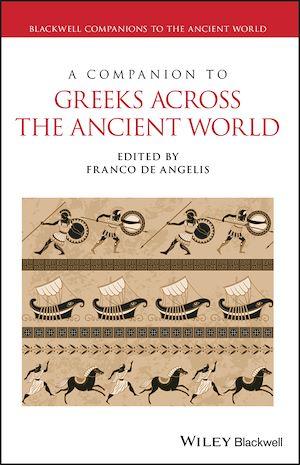 Téléchargez le livre :  A Companion to Greeks Across the Ancient World