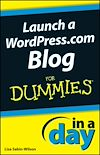 Télécharger le livre :  Launch a WordPress.com Blog In A Day For Dummies