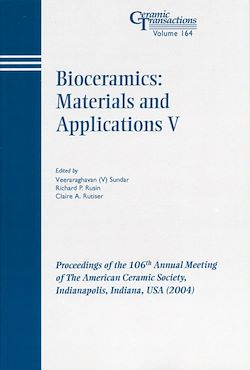 Bioceramics: Materials and Applications V