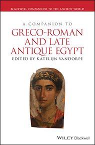 Téléchargez le livre :  A Companion to Greco-Roman and Late Antique Egypt