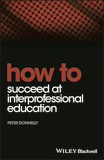 Download this eBook How to Succeed at Interprofessional Education