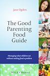 Télécharger le livre :  The Good Parenting Food Guide