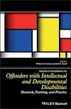 Télécharger le livre :  The Wiley Handbook on Offenders with Intellectual and Developmental Disabilities