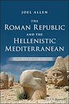 Télécharger le livre :  The Roman Republic and the Hellenistic Mediterranean