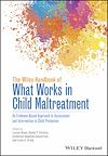 Télécharger le livre :  The Wiley Handbook of What Works in Child Maltreatment