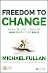 Télécharger le livre :  Freedom to Change: Four Strategies to Put Your Inner Drive into Overdrive