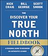 Télécharger le livre :  The Discover Your True North Fieldbook