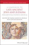 Télécharger le livre :  A Companion to Late Ancient Jews and Judaism