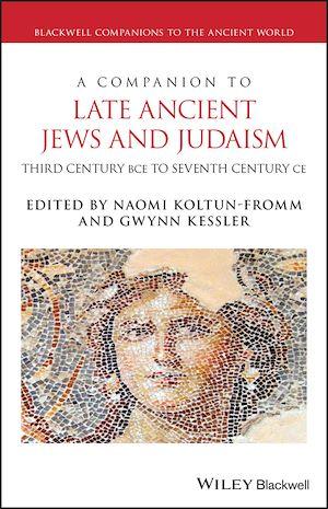 Téléchargez le livre :  A Companion to Late Ancient Jews and Judaism
