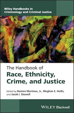 The Handbook of Race, Ethnicity, Crime, and Justice