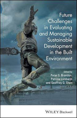Future Challenges in Evaluating and Managing Sustainable Development in the Built Environment
