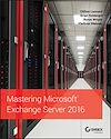 Télécharger le livre :  Mastering Microsoft Exchange Server 2016
