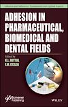 Download this eBook Adhesion in Pharmaceutical, Biomedical, and Dental Fields