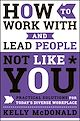 Download this eBook How to Work With and Lead People Not Like You