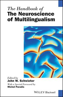 The Handbook of the Neuroscience of Multilingualism