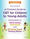 Télécharger le livre :  A Clinician's Guide to CBT for Children to Young Adults