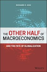 Téléchargez le livre :  The Other Half of Macroeconomics and the Fate of Globalization