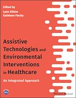 Téléchargez le livre :  Assistive Technologies and Environmental Interventions in Healthcare