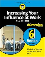 Download this eBook Increasing Your Influence at Work All-In-One For Dummies
