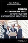 Télécharger le livre :  Building Collaborative Trust in Construction Procurement Strategies