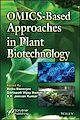 Download this eBook OMICS-Based Approaches in Plant Biotechnology