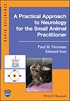 Télécharger le livre :  A Practical Approach to Neurology for the Small Animal Practitioner