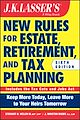 Download this eBook JK Lasser's New Rules for Estate, Retirement, and Tax Planning