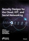 Télécharger le livre :  Security Designs for the Cloud, IoT, and Social Networking