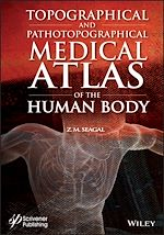 Téléchargez le livre :  Topographical and Pathotopographical Medical Atlas of the Human Body