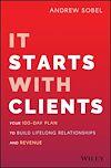Télécharger le livre :  It Starts With Clients