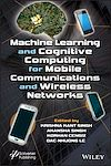 Télécharger le livre :  Machine Learning and Cognitive Computing for Mobile Communications and Wireless Networks