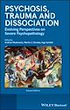 Download this eBook Psychosis, Trauma and Dissociation