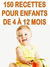 Télécharger le livre :  Cuisine facile - 150 recettes pour enfants de 4 à 12 mois