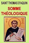 Télécharger le livre :  Somme Théologique (illustré) - Texte intégral