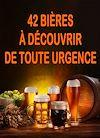 Télécharger le livre :  42 bières à découvrir de toute urgence