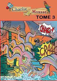 Téléchargez le livre :  Le monstre des mers - Charlie Mousse, 3