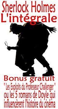 Téléchargez le livre :  Sherlock Holmes, L'intégrale + Bonus : Les exploits du Professeur Challenger (illustré)