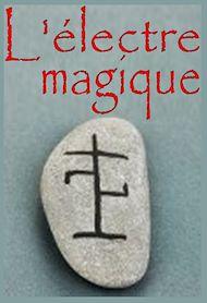 Téléchargez le livre :  L'électre magique, d'après le Grimoire de Benoit XIV