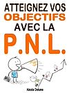 Télécharger le livre :  Atteignez vos objectifs avec la PNL