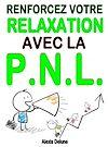 Télécharger le livre :  Renforcez votre relaxation avec la PNL